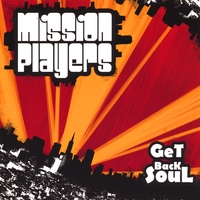 Mission Players - Get Back Soul