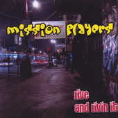 Mission Players - Live and Livin' It
