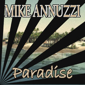 Mike Annuzzi - Paradise
